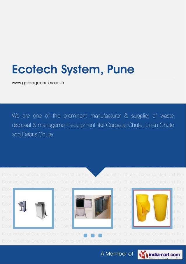 A Member ofEcotech System, Punewww.garbagechutes.co.inIndustrial Chutes Odour Control Unit Fire Door Industrial Chutes Odo...