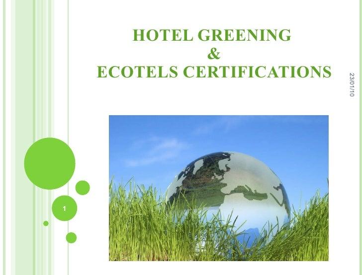 HOTEL GREENING  & ECOTELS CERTIFICATIONS 23/01/10