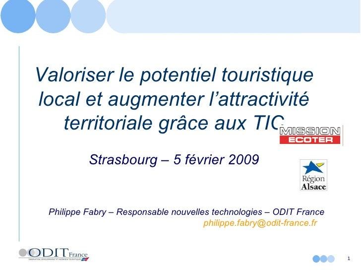 Valoriser le potentiel touristique local et augmenter l'attractivité territoriale grâce aux TIC Strasbourg – 5 février 200...