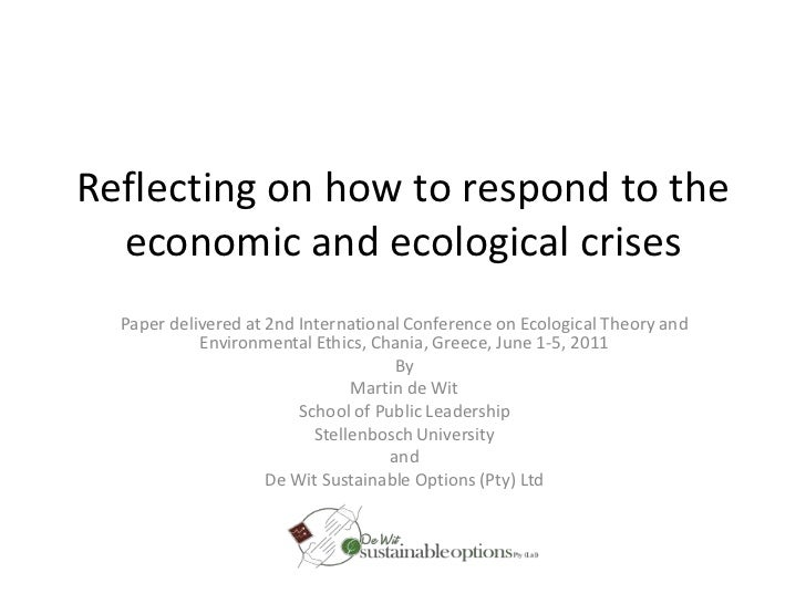 Reflecting on how to respond to the economic and ecological crises<br />Paper delivered at 2nd International Conference on...