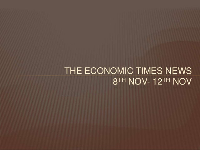 THE ECONOMIC TIMES NEWS 8TH NOV- 12TH NOV