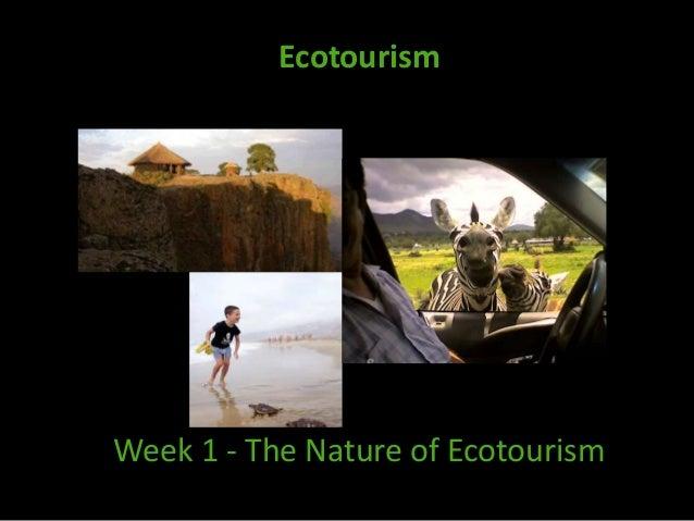 Ecotourism Week 1 - The Nature of Ecotourism