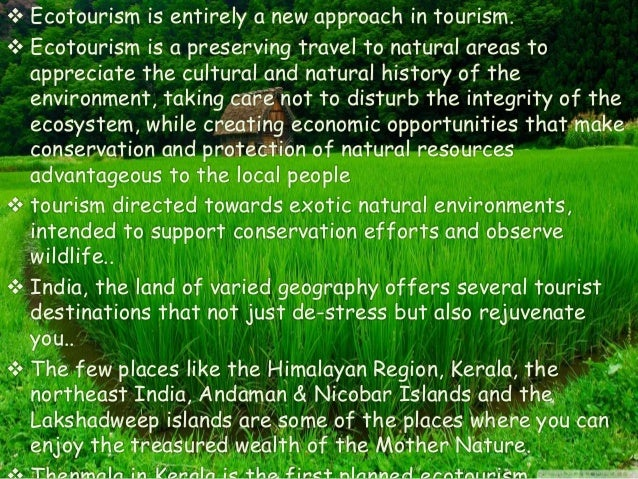 eco tourism in india Ecotourism may be described as environmentally responsible travel and visitation to relatively undisturbed natural areas, in order to enjoy, study and appreciate.