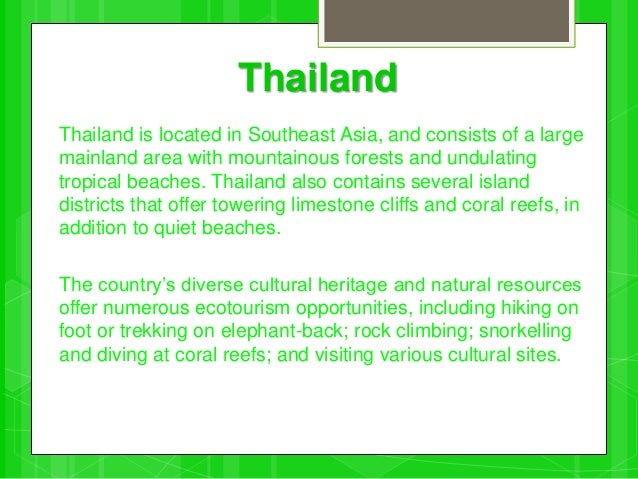 ecotourism in thailand In this research, the paper will concentrate on ecotourism in case of thailand and support it with conclusions from other cases, which are rainforest,.