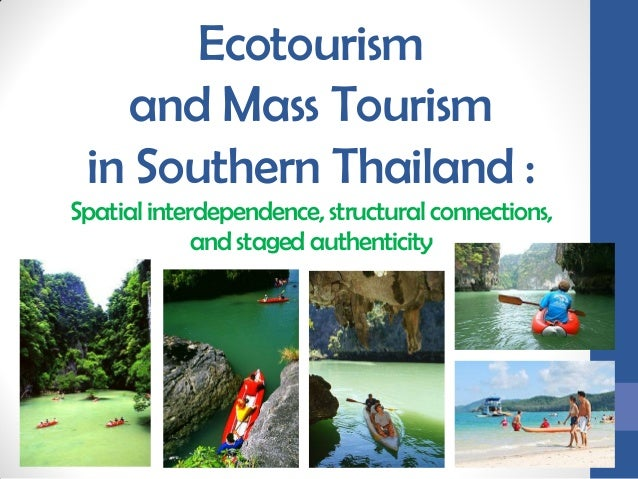 Ecotourism   and Mass Tourism in Southern Thailand :Spatial interdependence, structural connections,             and stage...