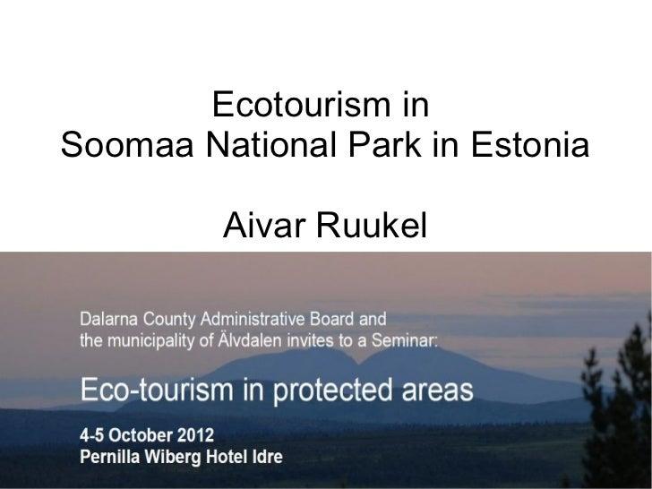 Ecotourism inSoomaa National Park in Estonia         Aivar Ruukel