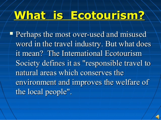 how to promote and sustain ecotourism in malaysia Ecotourism and responsible tourism should be part of wider sustain- able development strategies, whether at a community or an international level this is the challenge for wwf and all parties involved in ecotourism.