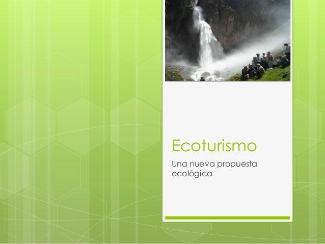 EcoturismoUna nueva propuestaecológica