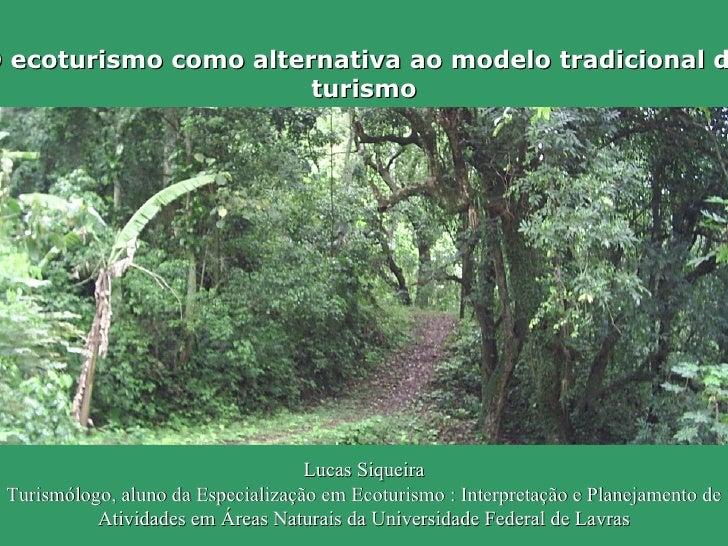 O ecoturismo como alternativa ao modelo tradicional d                        turismo                                      ...