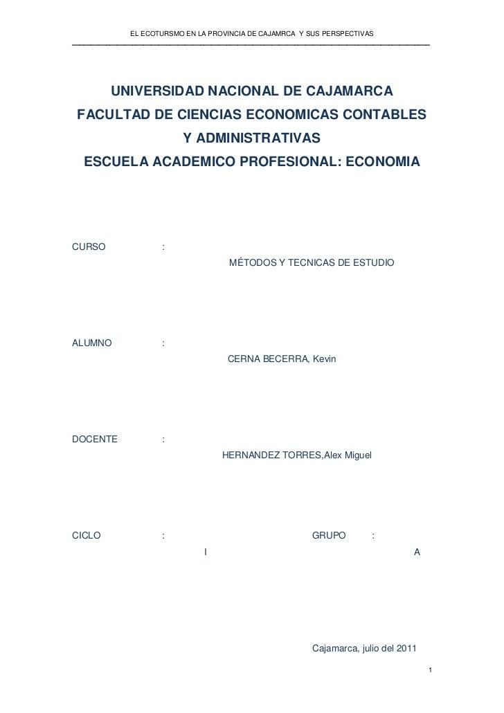 UNIVERSIDAD NACIONAL DE CAJAMARCA<br />FACULTAD DE CIENCIAS ECONOMICAS CONTABLES Y ADMINISTRATIVAS<br />ESCUELA ACADEMICO ...