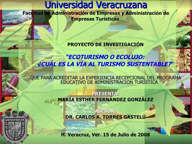 Universidad Veracruzana Facultad de Administración de Empresas y Administración de Empresas Turísticas   <ul><li>PROYECTO ...
