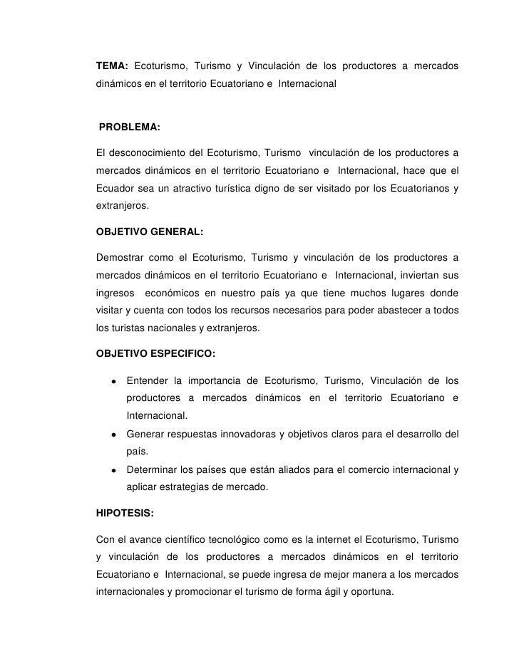 TEMA: Ecoturismo, Turismo y Vinculación de los productores a mercadosdinámicos en el territorio Ecuatoriano e Internaciona...