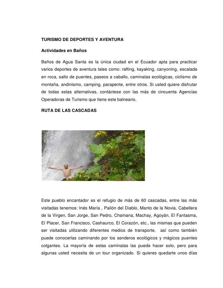 TURISMO DE DEPORTES Y AVENTURAActividades en BañosBaños de Agua Santa es la única ciudad en el Ecuador apta para practicar...