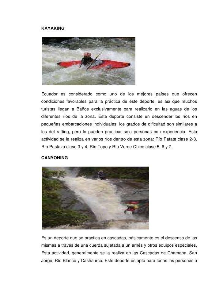 KAYAKINGEcuador es considerado como uno de los mejores países que ofrecencondiciones favorables para la práctica de este d...