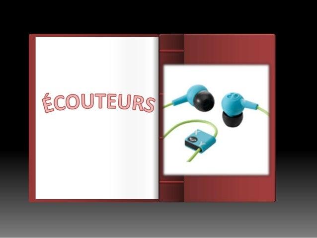 Introducción Les écouteurs sont un dispositif contenant un transducteur que l'on place dans l'oreille, pour l'écoute de so...