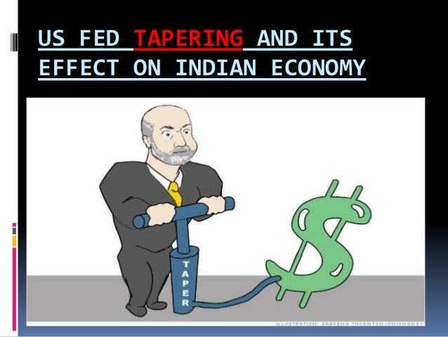 US FED TAPERING AND ITS EFFECT ON INDIAN ECONOMY