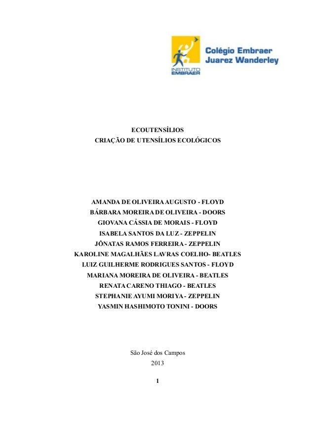 ECOUTENSÍLIOS CRIAÇÃO DE UTENSÍLIOS ECOLÓGICOS  AMANDA DE OLIVEIRA AUGUSTO - FLOYD BÁRBARA MOREIRA DE OLIVEIRA - DOORS GIO...