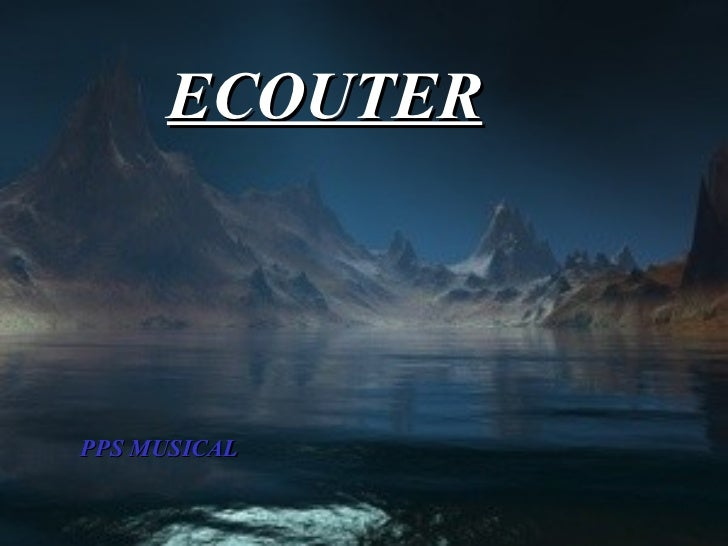 ECOUTER PPS MUSICAL