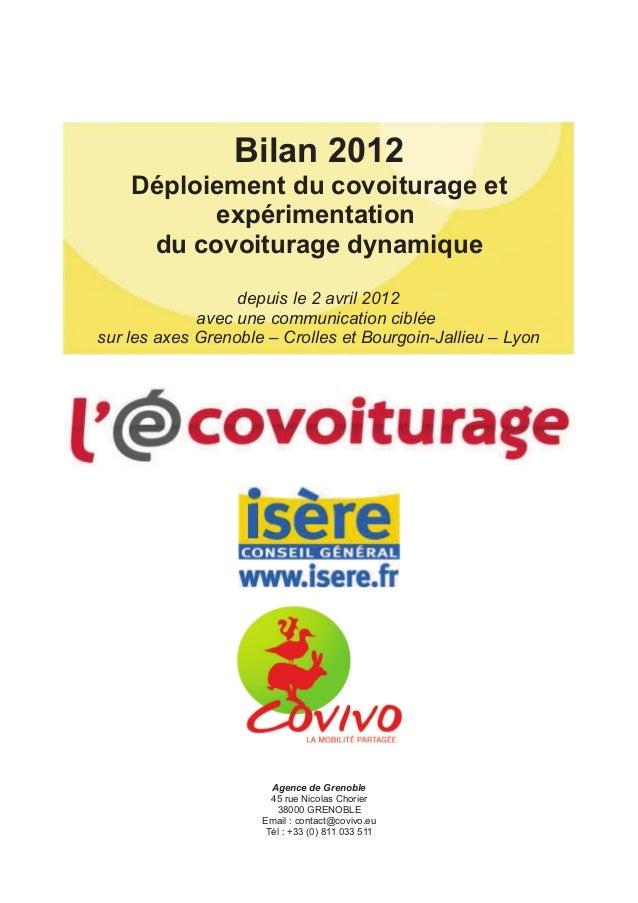 Bilan 2012 Déploiement du covoiturage et expérimentation du covoiturage dynamique depuis le 2 avril 2012 avec une communic...