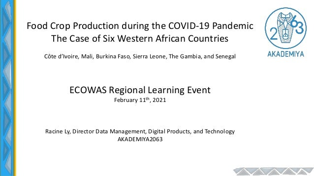 Food Crop Production during the COVID-19 Pandemic The Case of Six Western African Countries Côte d'Ivoire, Mali, Burkina F...