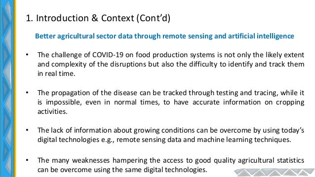 1. Introduction & Context (Cont'd) Better agricultural sector data through remote sensing and artificial intelligence • Th...