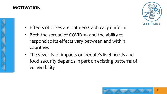 MOTIVATION 2 • Effects of crises are not geographically uniform • Both the spread of COVID-19 and the ability to respond t...