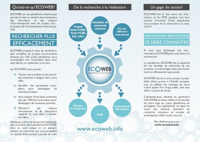 ECOWEB est une plateforme internet qui permet la mise en contact des entreprises, des chercheurs et des réseaux d'éco-entr...