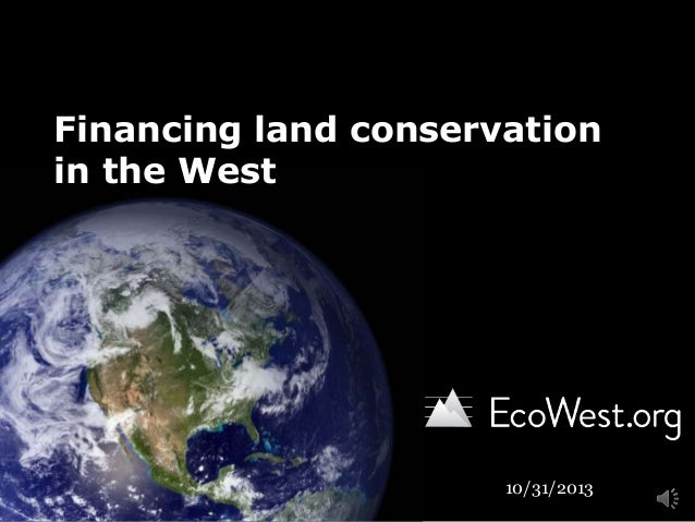 Financing land conservation in the West  10/31/2013