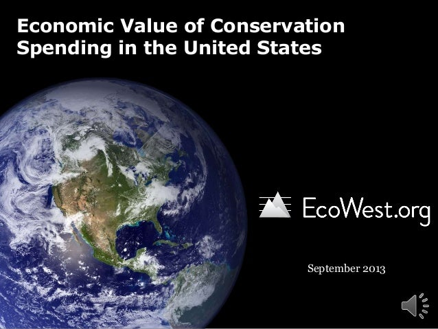 Economic Value of Conservation Spending in the United States September 2013