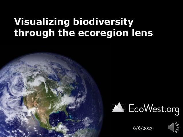 Visualizing biodiversity through the ecoregion lens 8/6/2013