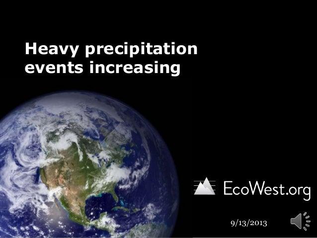 Heavy precipitation events increasing 9/13/2013