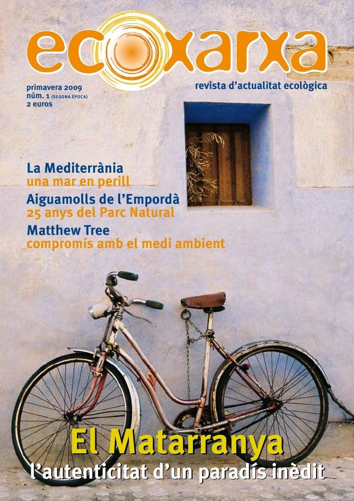 primavera 2009          revista d'actualitat ecològica núm. 1 (SEgoNA èPocA) 2 euros     La Mediterrània una mar en perill...