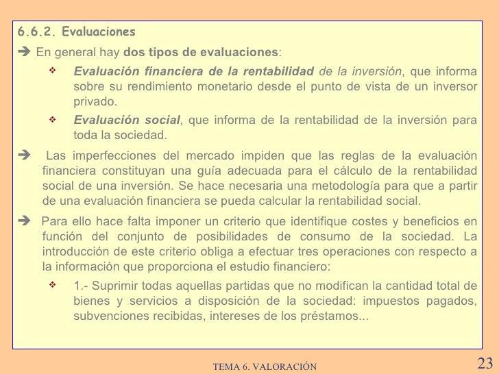 <ul><li>6.6.2. Evaluaciones </li></ul><ul><li>   En general hay  dos tipos de evaluaciones : </li></ul><ul><ul><li>Evalua...