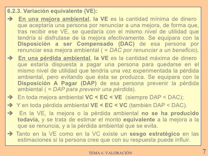 <ul><li>6.2. 3 . Variación  equivalente (VE) : </li></ul><ul><li>   En una mejora ambiental ,  la VE  es l a cantidad  m...