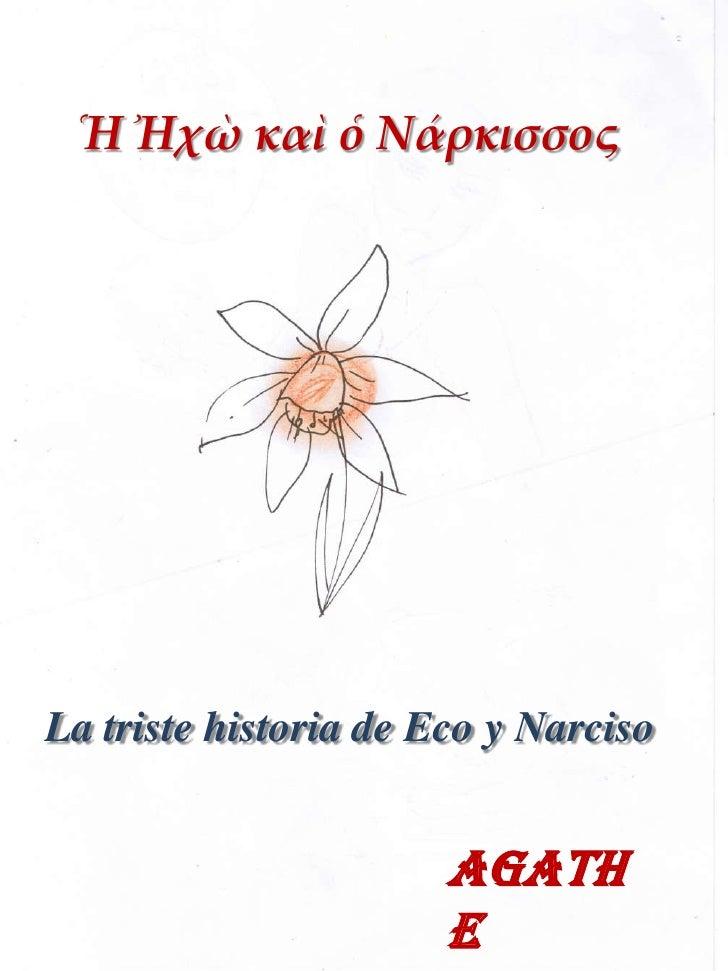 Ἡ Ἠχὼκαὶ ὁ Νάρκισσος<br />La triste historia de Eco y Narciso<br />AgatheLaffont<br />