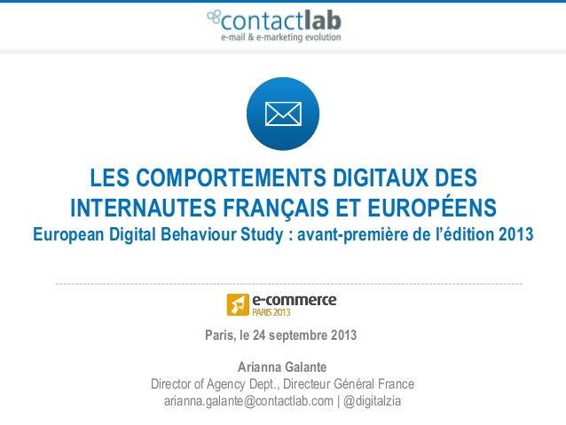 LES COMPORTEMENTS DIGITAUX DES INTERNAUTES FRANÇAIS ET EUROPÉENS European Digital Behaviour Study : avant-première de l'éd...