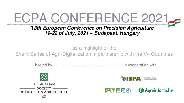 13th European Conference on Precision Agriculture 19-22 of July, 2021 – Budapest, Hungary in cooperation withhosted by as ...
