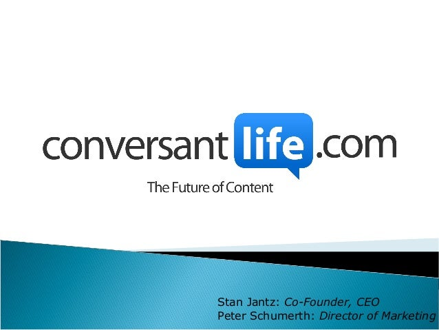 Stan Jantz: Co-Founder, CEO Peter Schumerth: Director of Marketing