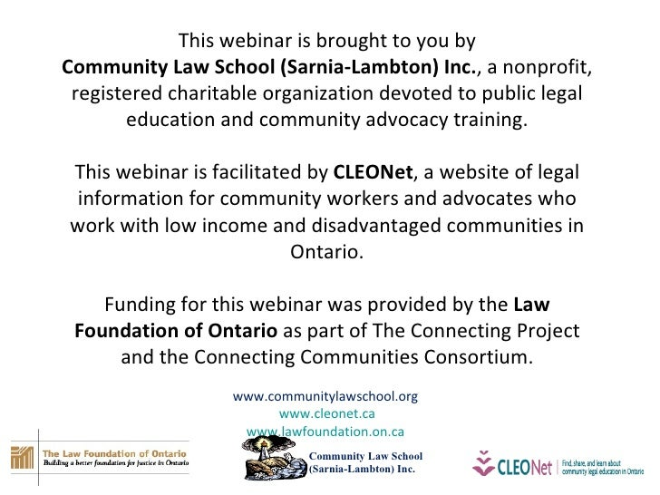 This webinar is brought to you by Community Law School (Sarnia-Lambton) Inc. , a nonprofit, registered charitable organiza...