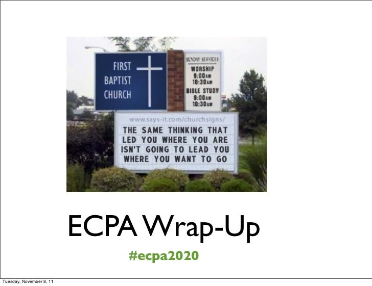 ECPA Wrap-Up                             #ecpa2020Tuesday, November 8, 11