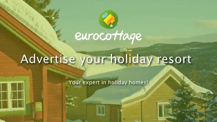 Advertise your holiday resort         Your expert in holiday homes!