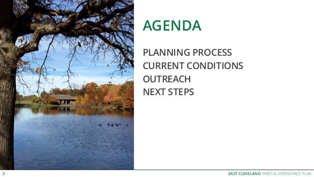 EAST CLEVELAND PARKS & GREENSPACE PLAN AGENDA PLANNING PROCESS CURRENT CONDITIONS OUTREACH NEXT STEPS 2