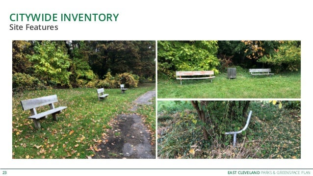 EAST CLEVELAND PARKS & GREENSPACE PLAN CITYWIDE INVENTORY 23 Site Features