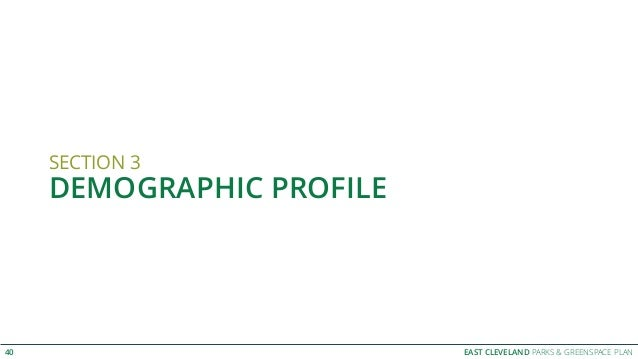 EAST CLEVELAND PARKS & GREENSPACE PLAN SECTION 3 DEMOGRAPHIC PROFILE 40