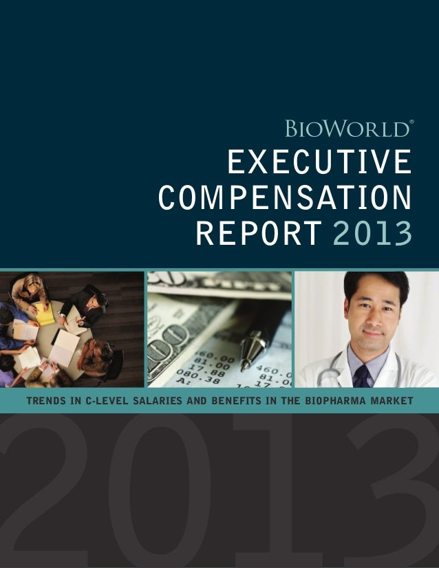 EXECUTIVE                     COMPENSATION                       REPORT 2013TRENDS IN C-LEVEL SALARIES AND BENEFITS IN THE...