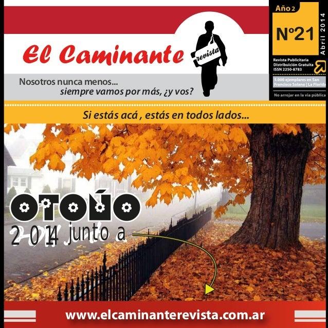 21 2 Nosotros nunca menos... siempre vamos por más, ¿y vos? www.elcaminanterevista.com.ar Si estás acá , estás en todos la...