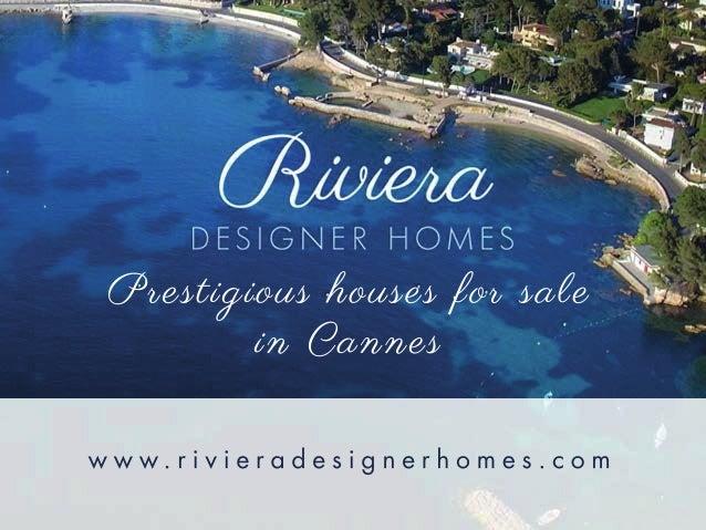 Prestigious houses for sale in Cannes w w w . r i v i e r a d e s i g n e r h o m e s . c o m