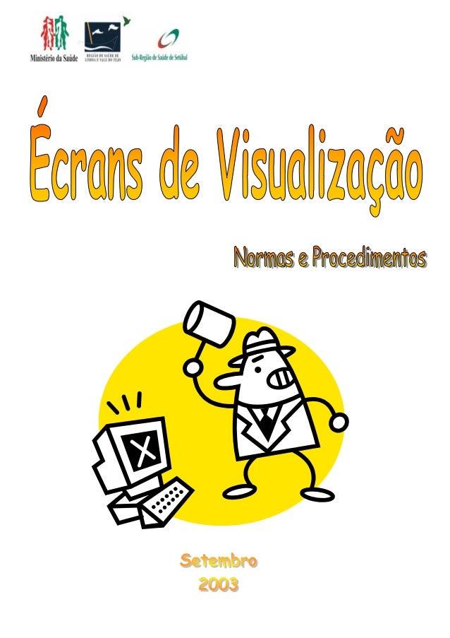 """Ficha Técnica Título: """"Écrans de Visualização – Normas e Procedimentos"""" Autores: Técnicas de Saúde Ambiental Carmo Pereira..."""