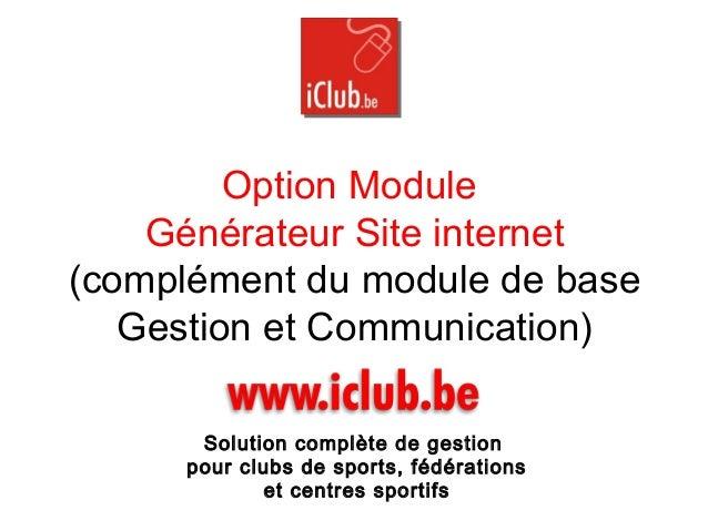 Option Module Générateur Site internet (complément du module de base Gestion et Communication) Solution complète de gestio...