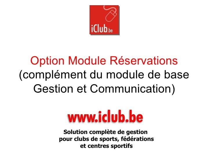 Option Module Réservations (complément du module de base Gestion et Communication) Solution complète de gestion  pour club...